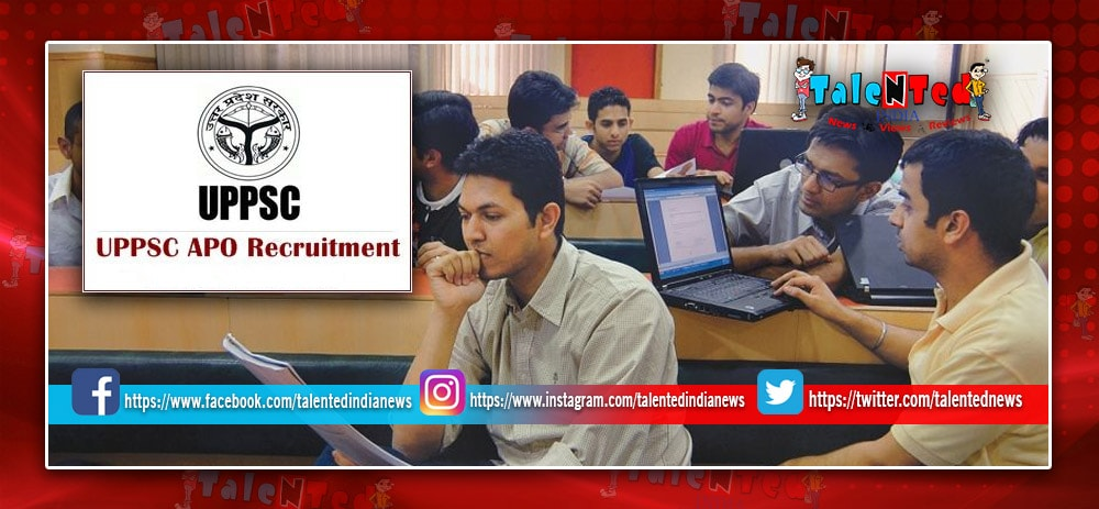 UPPSC APO recruitment 2018 : Get A Salary Of Rs 1.51 Lakh Per Month