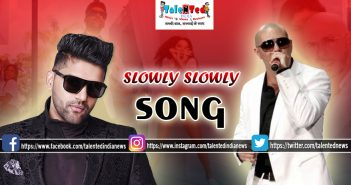 Download Full Slowly Slowly Song