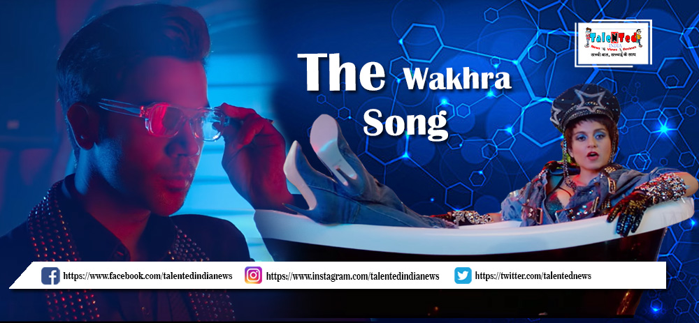 Download Full HD Judgementall Hai Kya Movie The Wakhra Song