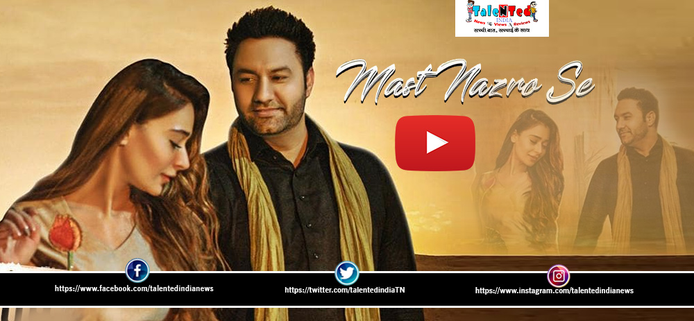 Mast Nazro Se Song