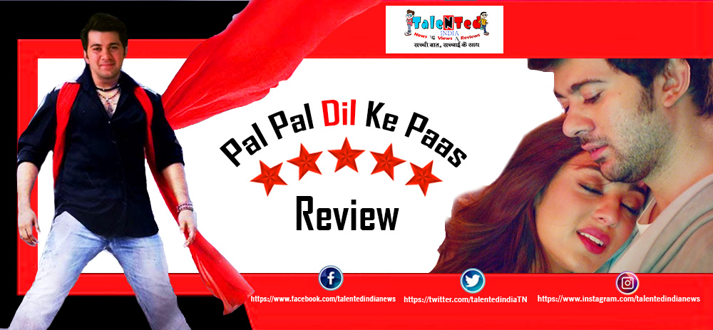 Pal Pal Dil Ke Paas Movie Review