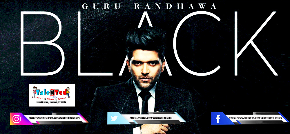 Guru Randhawa Black Song