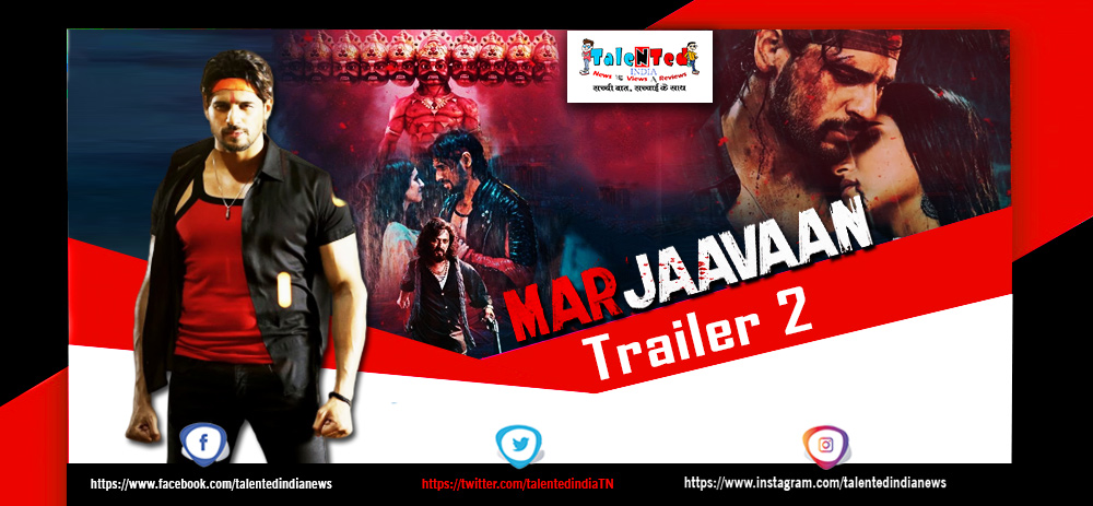Marjaavaan Movie Trailer 2