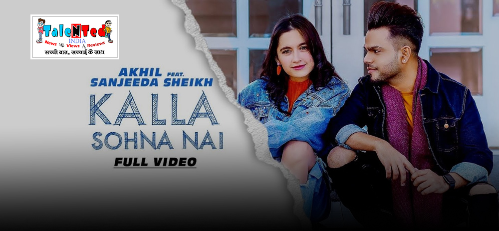 Kalla Sohna Nai Akhil Video Song Download Full HD.