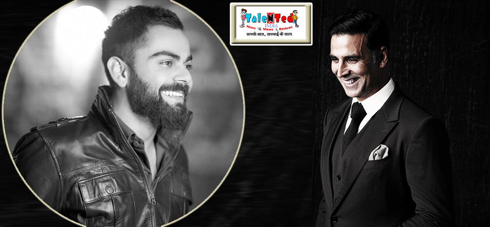 Forbes India 100 List : Akshay Kumar And Virat Kohli Are On The Top