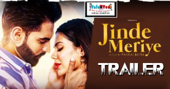 Download full hd New Upcoming Punjabi Movie, Jinde Meriye Trailer 2019.
