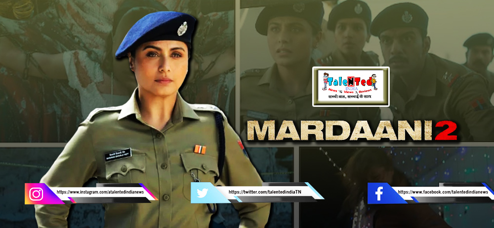 Mardaani 2 Box Office Collection Day 3 Bumper Record
