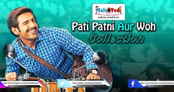 Pati Patni Aur Woh Collection