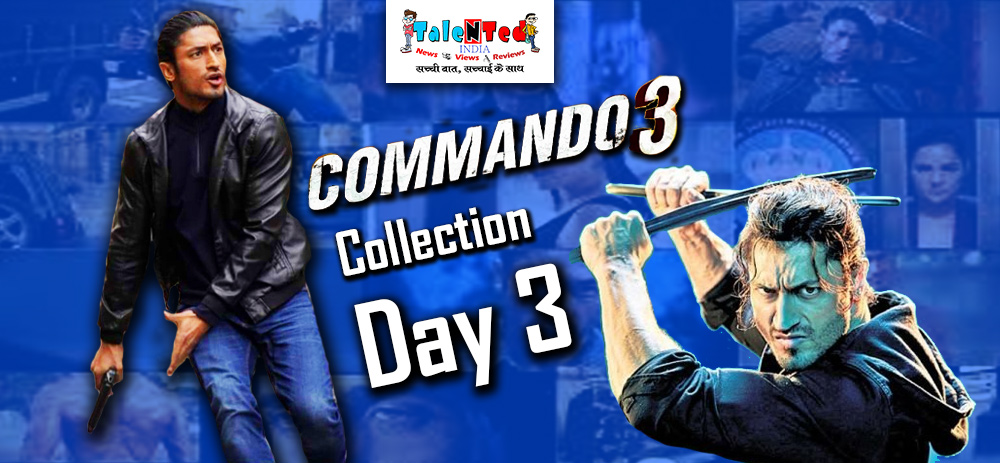 Commando 3 Box Office Day 3 Collection