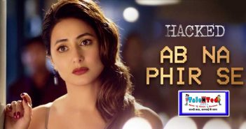 Download Full HD Ab Na Phir Se Song From Hacked Movie